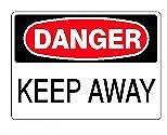 Danger Keep Away signs are avail